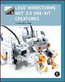 LEGO MINDSTORMS NXT 2. 0 One-Kit Creatures, Rhodes, Fay and Parker, Dave, 159327212X
