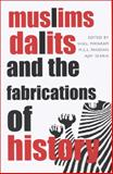 Muslims, Dalits, and the Fabrications of History, , 1905422121