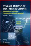 Dynamic Analysis of Weather and Climate : Atmospheric Circulation, Perturbations, Climatic Evolution, Leroux, Marcel, 3642262120