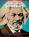 The American Journey : A History of the United States, Combined Volume with NEW MyHistoryLab with EText -- Access Card Package, Goldfield, David and Abbott, Carl, 0205962122