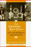 Let Jasmine Rain Down : Song and Remembrance among Syrian Jews, Shelemay, Kay Kaufman, 0226752127