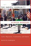 The Xaripu Community across Borders : Labor Migration, Community, and Family, Barajas, Manuel, 0268022127