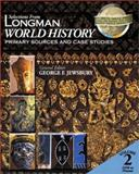 Selections from Longman World History Vol. 2 : Primary Sources and Case Studies, Jewsbury, George F., 0321172124