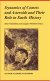 Dynamics of Comets and Asteroids and Their Role in Earth History, Yabushita, Shin and Henrard, J., 0792352122