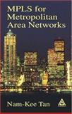 MPLS for Metropolitan Area Networks, Tan, Nam-Kee, 084932212X