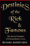 Destinies of the Rich and Famous, Richard Andrew King, 093187212X