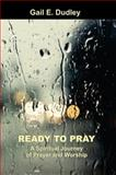 Ready to Pray, Gail Dudley, 0975292129