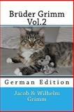Brüder Grimm Vol. 2, Jacob Grimm and Wilhelm Grimm, 1494332124