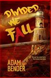 Divided We Fall, Adam Bender, 1495492125