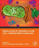 Regulation of Organelle and Cell Compartment Signaling : Cell Signaling Collection, , 0123822130