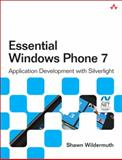 Essential Windows Phone 7.5 : Application Development with Silverlight, Wildermuth, Shawn, 0321752139