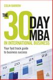 The 30 Day MBA in International Business, Colin Barrow, 0749462132