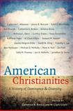 American Christianities, Catherine A. Brekus and W. Clark Gilpin, 080787213X