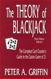 The Theory of Blackjack, Peter A. Griffin, 0929712137