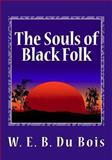 The Souls of Black Folk, W. E. B. Du Bois, 1492312134