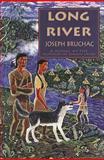 Long River, Joseph Bruchac and Joseph Bruchac, 1555912133