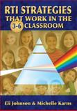 RTI Strategies That Work in the 3-6 Classroom, Eli R. Johnson and Michelle Karns, 1596672137