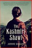 The Kashmiri Shawl, Joanne Dobson, 1495442136