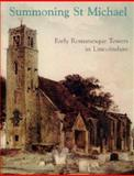 Summoning St Michael : Early Romanesque Towers in Lincolnshire, Stocker, D.A. and Everson, Paul, 1842172131