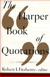 The Harper Book of Quotations, Robert I. Fitzhenry, 0062732137
