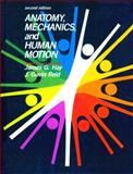 Anatomy, Mechanics, and Human Motion, Hay, James G. and Reid, J. Gavin, 0130352136