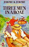 Three Men in a Boat, Jerome K. Jerome, 0140012133