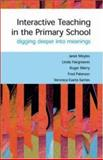 Interactive Teaching in Primary Classrooms : Digging Deeper into Meanings, Moyles, Janet R. and Paterson, Fred, 0335212131