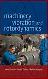 Machinery Vibration and Rotordynamics, Zeidan, Fouad Y. and Murphy, Brian, 0471462136