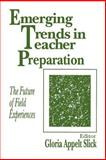 Emerging Trends in Teacher Preparation : The Future of Field Experiences, , 0803962134