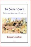 The God Who Comes : Dionysian Mysteries Reclaimed, Taylor-Perry, Rosemarie, 0875862136