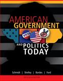 American Government and Politics Today, Schmidt, Steffen W. and Shelley, Mack C., 1133602134