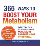 365 Ways to Boost Your Metabolism, Fitz Koehler and Rachel Laferriere, 1440502137