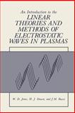 An Introduction to the Linear Theories and Methods of Electrostatic Waves in Plasmas, Jones, William, 1475702132
