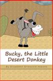 Bucky, the Little Desert Donkey, Elizabeth Abbott, 1482702134