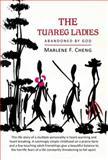 The Tuareg Ladies, Marlene F. Cheng, 1483622134