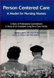 Person Centered Care : A Model for Nursing Homes, Rantz, Marilyn J. and Flesner, Marcia K., 1558102132