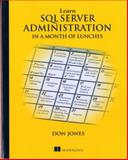 Learn SQL Server Administration in a Month of Lunches, Jones, Don, 1617292133