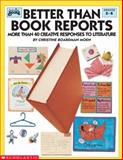 Better Than Book Reports, Scholastic, Inc. Staff and Christine Boardman-Moen, 0590492136