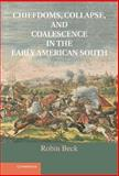 Chiefdoms, Collapse and Coalescence in the Early American South, Beck, Robin and Hudson, Charles M., 1107022134