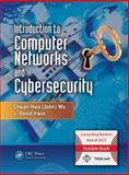 Introduction to Computer Networks and Cybersecurity, Chwan-Hwa (John Wu and J. David Irwin, 1466572132
