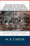 History of the First Regiment of Tennessee Volunteer Cavalry in the Great War of the Rebellion, W. Carter, 1481252135