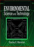 Environmental Science and Technology, Manahan, Stanley E., 1566702135