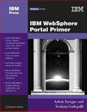 IBM WebSphere Portal Primer, Ashok K. Iyengar and Venkata V. Gadepalli, 1931182132