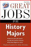 Great Jobs for History Majors, Lambert, Stephen E. and Degalan, Julie, 007148213X