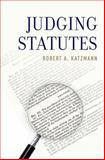 Judging Statutes, Robert Katzmann, 0199362130