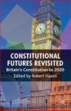 Constitutional Futures Revisited : Britain's Constitution to 2020, , 0230252133