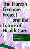 The Human Genome Project and the Future of Health Care, , 0253332133