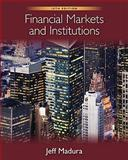 Financial Markets and Institutions (with Stock Trak Coupon), Madura, Jeff (Jeff Madura), 0538482133