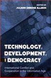 Technology, Development, and Democracy : International Conflict and Cooperation in the Information Age, , 0791452131