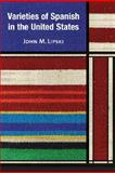 Varieties of Spanish in the United States, Lipski, John M., 1589012135